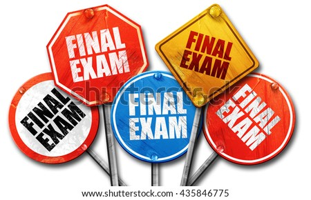 final exam, 3D rendering, rough street sign collection - stock photo