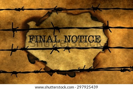 Final notice concept against barbwire - stock photo
