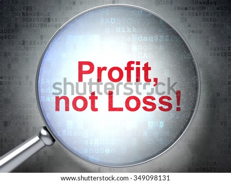 Finance concept: magnifying optical glass with words Profit, Not Loss! on digital background - stock photo