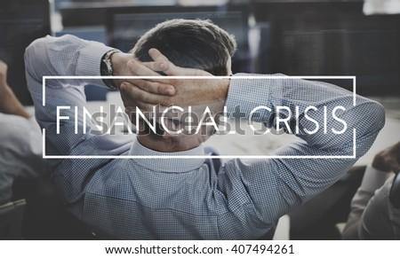 Financial Crisis Economy Recession Risk Cost Debt Concept - stock photo