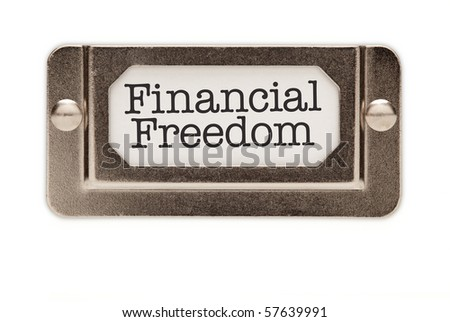Financial Freedom File Drawer Label Isolated on a White Background. - stock photo