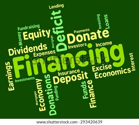 Financing Word Representing Financial Finance And Money