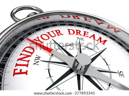 find your dream red message on concept compass, isolated on white background