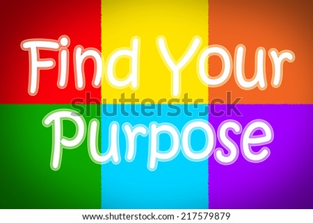 Find Your Purpose Concept text on background - stock photo