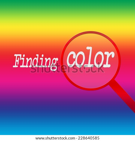 Finding color under a red magnifying glass on a rainbow background. Education, arts in schools, grammar, middle, high school. Foundation work. Non-profit, charity. Bright and colorful. - stock photo