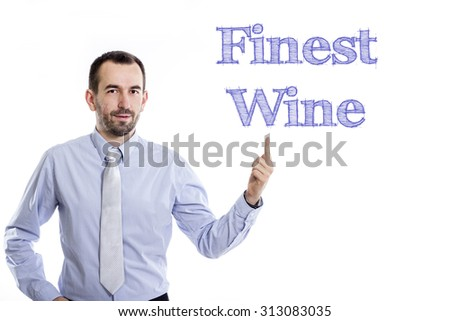 Finest Wine - Young businessman with small beard pointing up in blue shirt - stock photo