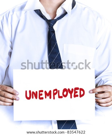 "fired employee holding ""unemployed"" sign to seek a job - stock photo"
