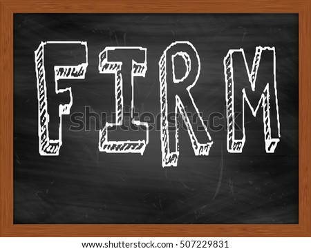 FIRM hand writing chalk text on black chalkboard