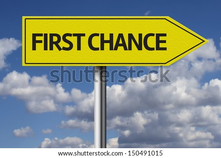 First Chance creative sign - stock photo