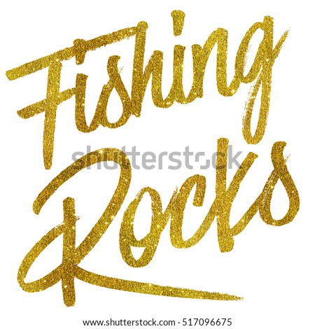 Fishing Rocks Gold Faux Foil Metallic Glitter Quote Isolated