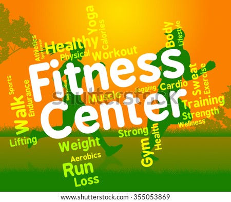 Fitness Center Showing Physical Activity And Text