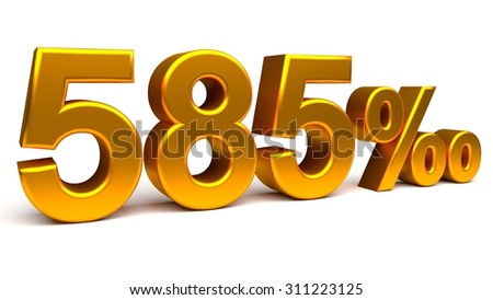 Five hundred and eighty five per mill 3D text, with big golden fonts isolated on white background. Rendered illustration.