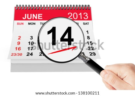 Flag Day Concept. 14 june 2013 calendar with magnifier on a white background - stock photo