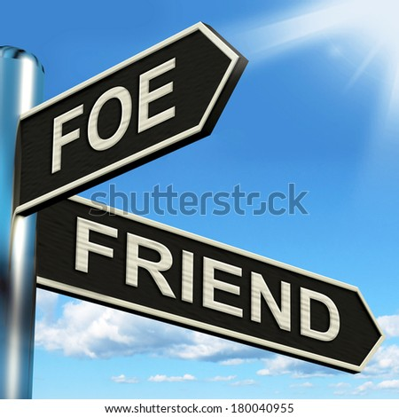 Foe Friend Signpost Meaning Enemy Or Ally