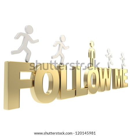 Follow me illustration: group of human symbolic figures running over the golden words composition isolated on white background - stock photo