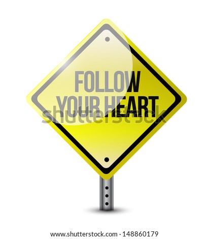 follow your heart road sign illustration design over white - stock photo