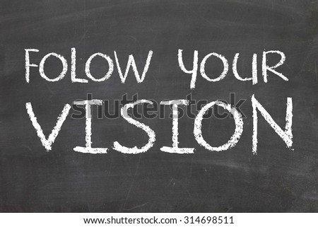 follow your vision - stock photo