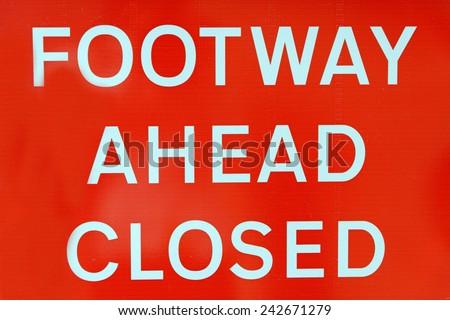 Foot way ahead closed sign - stock photo