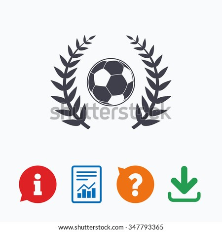 Football ball sign icon. Soccer Sport laurel wreath symbol. Winner award. Information think bubble, question mark, download and report. - stock photo