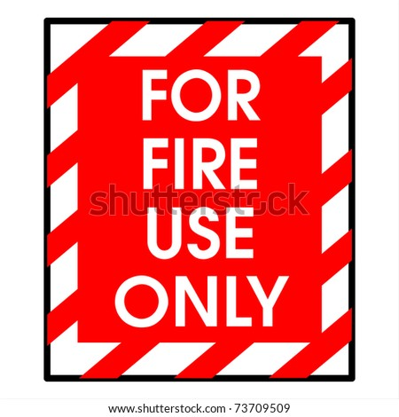 For fire use only - stock photo