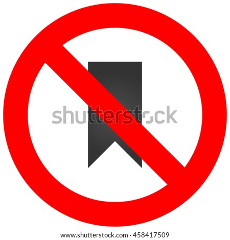 Forbidden sign with bookmark icon isolated on white background. Using bookmark is prohibited illustration. Bookmark is not allowed image. Bookmarks are banned.