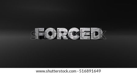 FORCED - hammered metal finish text on black studio - 3D rendered royalty free stock photo. This image can be used for an online website banner ad or a print postcard.