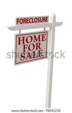 Foreclosure For Sale Real Estate Sign Isolated on a White Background with Clipping Path. - stock photo