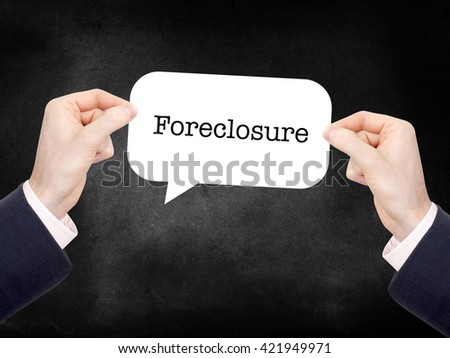 Foreclosure written on a speechbubble