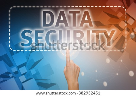 """Forefinger, right hand pressing button on touch screen interface """"Data Security"""". Internet concept. Business concept - stock photo"""