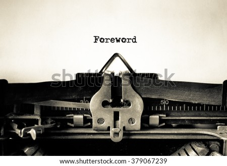 Foreword, an introduction to book typed on vintage typewriter - stock photo