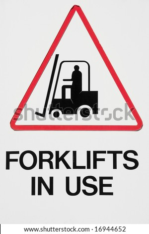 Forklifts in Use Sign with White Background