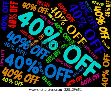 Forty Percent Off Indicating Savings Promotion And Cheap