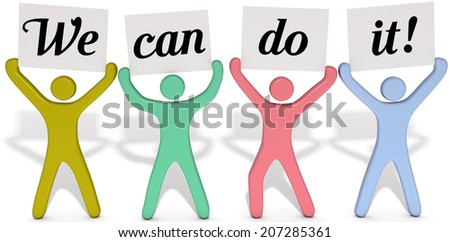 Four people team join to hold up We Can Do It signs - stock photo