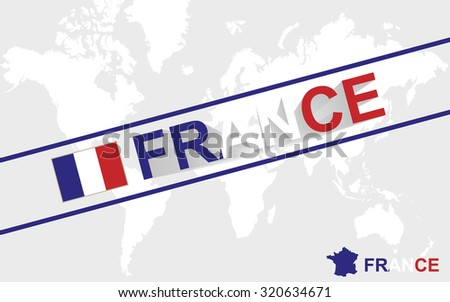 France map flag and text illustration, on world map, Rasterized Copy - stock photo