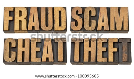 fraud, scam, cheat and theft - crime related isolated words in vintage letterpress wood type - stock photo
