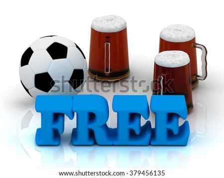 FREE blue bright word, football, 3 cup beer on white background - stock photo