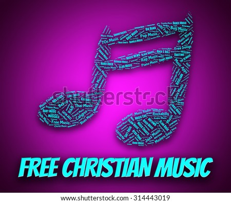 Free Christian Music Showing For Nothing And Tune