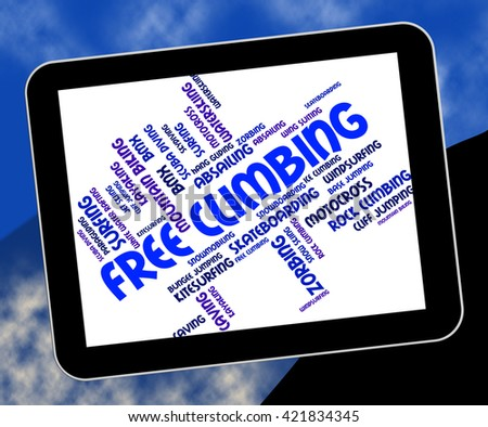 Free Climbing Words Representing Mountains Rocks And Text  - stock photo