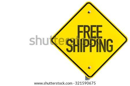Free Shipping sign isolated on white background - stock photo