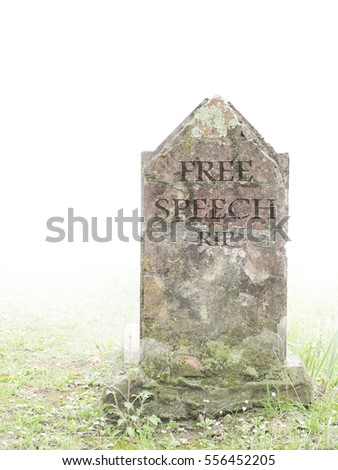 Free speech rip. Memorial to freedom of expression and comment on political correctness.