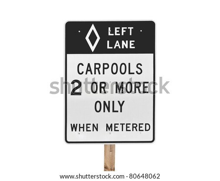 Freeway entrance carpool lane only sign isolated.
