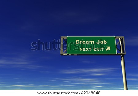 Freeway sign, next exit... Dream Job - stock photo