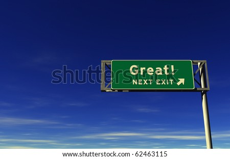Freeway sign, next exit... Great!