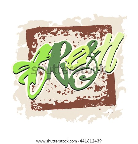 Fresh and  natural food concept hand lettering motivation poster. Natural and eco-friendly nutrition promotion sign. Modern brush calligraphy for a logo,   posters, banners, seasonal sale cards.  - stock photo