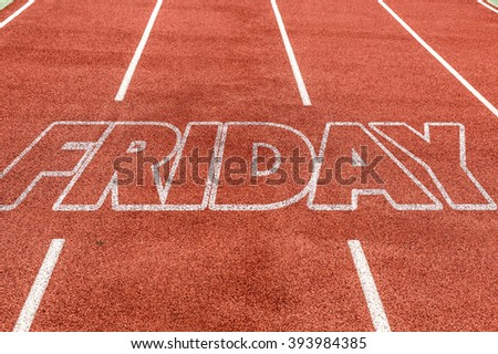 Friday written on running track