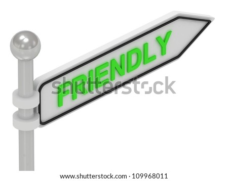 FRIENDLY arrow sign with letters on isolated white background