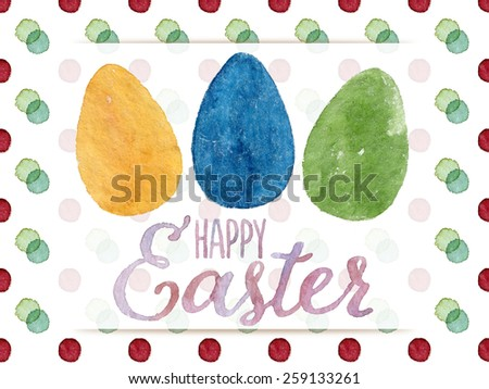 Funny and cute Easter greeting card hand-painted with watercolor. Yellow, blue and green watercolor eggs with Happy Easter words on colorful polka-dot background. Real watercolor painting - stock photo