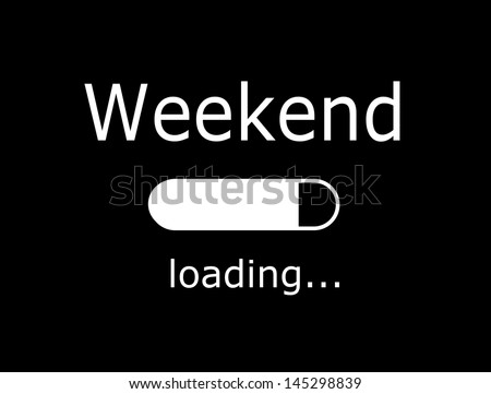 "Funny board with inscription ""Weekend, loading"" - stock photo"