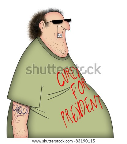 Funny cartoon of a sloppy man in a political T-Shirt with Curly of the Three Stooges For President - stock photo