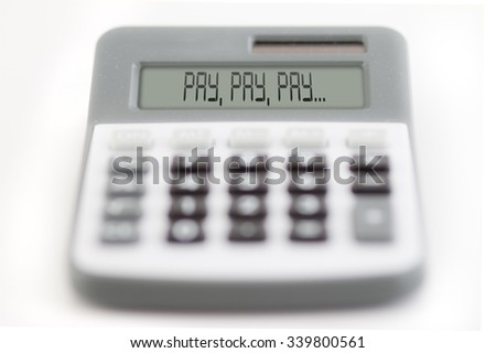 Funny collage - counting of the financial position - pay, pay, pay... - stock photo